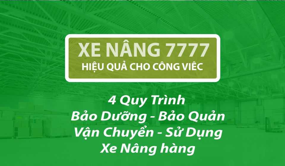 4-buoc-quy-trinh-bao-duong-bao-quan-van-chuyen-va-su-dung-xe-nang-hang